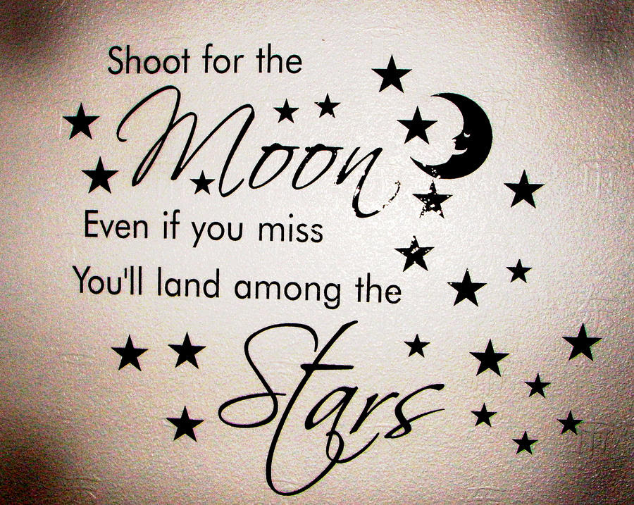Shoot The Moon For You Quote Quotes