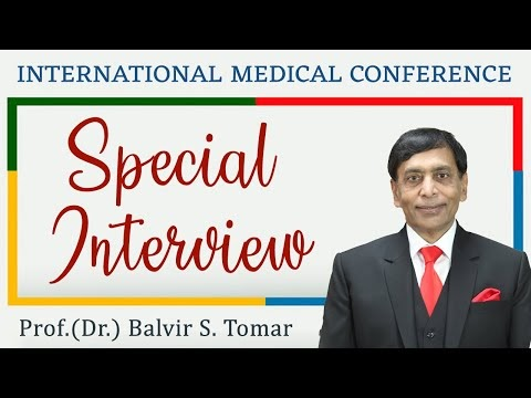 Special Interview | International Medical Conference in India | Prof Dr Balvir S Tomar