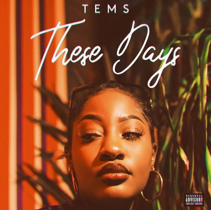 "Tems – ""These Days"""