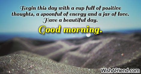 Sweet Good Morning Message Begin This Day With A Cup