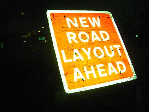 NEW ROAD LAYOUT AHEAD