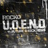 Rocko - U.O.E.N.O. (feat. Future & Rick Ross) (Clean / Explicit) - Single [iTunes Plus AAC M4A]