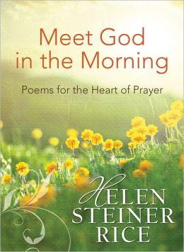 Meet God in the Morning: Poems for the Heart of Prayer