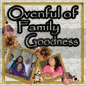 Ovenful of Family Goodness