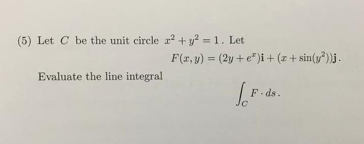 5) Let C Be The Unit Circle X^2 + Y^2 = 1. Let F(...   Chegg.com