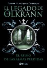 El reino de las almas perdidas (El legado de Okrann III) Daniel Hernández Chambers