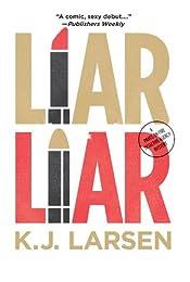 Liar, Liar by K. J. Larsen