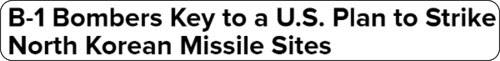 http://www.nbcnews.com/news/north-korea/b-1-bombers-key-u-s-plan-strike-north-korean-n791221