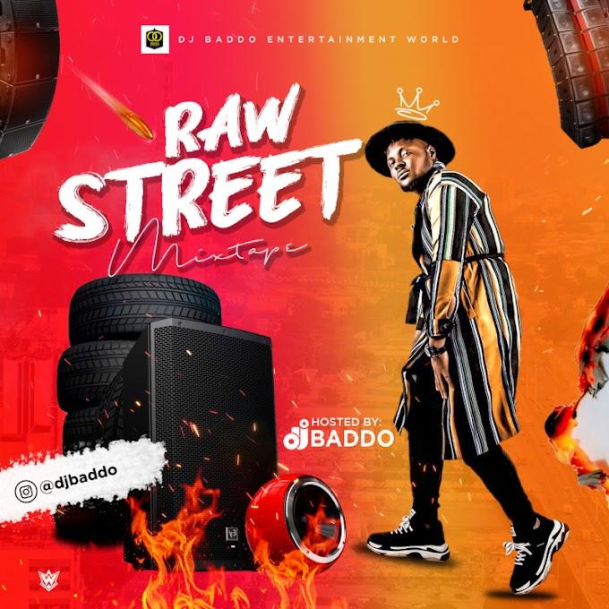 [MIXTAPE] DJ Baddo – Raw Street