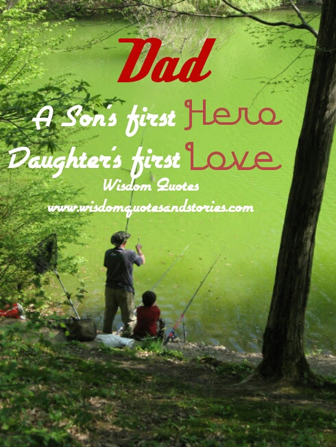 Dad A Sons First Hero Daughters First Love Wisdom Quotes