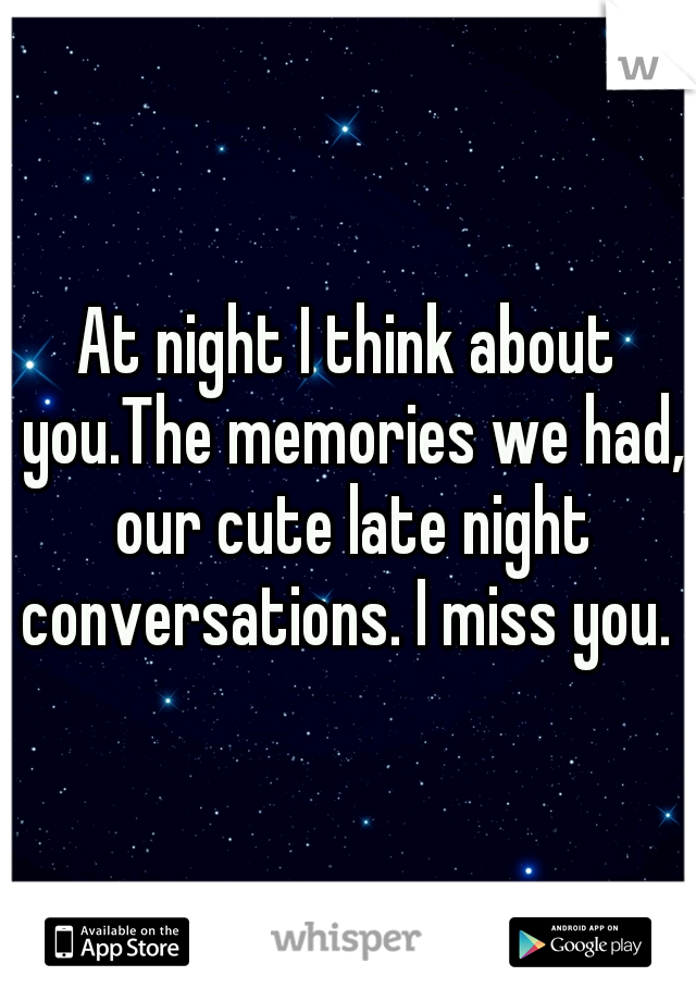 At Night I Think About Youthe Memories We Had Our Cute Late Night