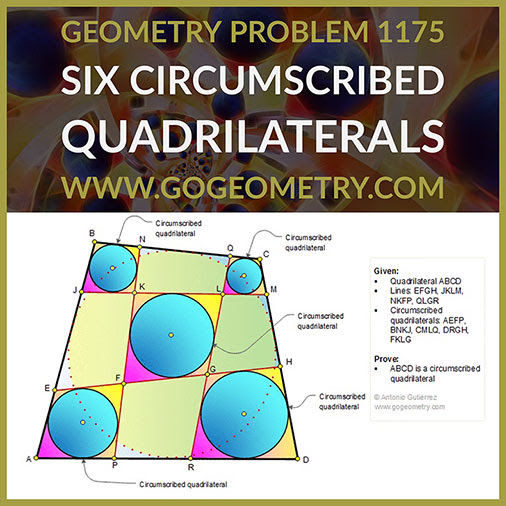 Geometry Problem 1175: Six Tangential or Circumscribed Quadrilaterals Theorem, Typography, iPad Apps, Typography, iPad Apps.