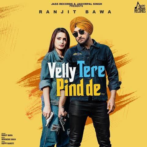 VELLY TERE PIND DE Lyrics | Ranjit Bawa