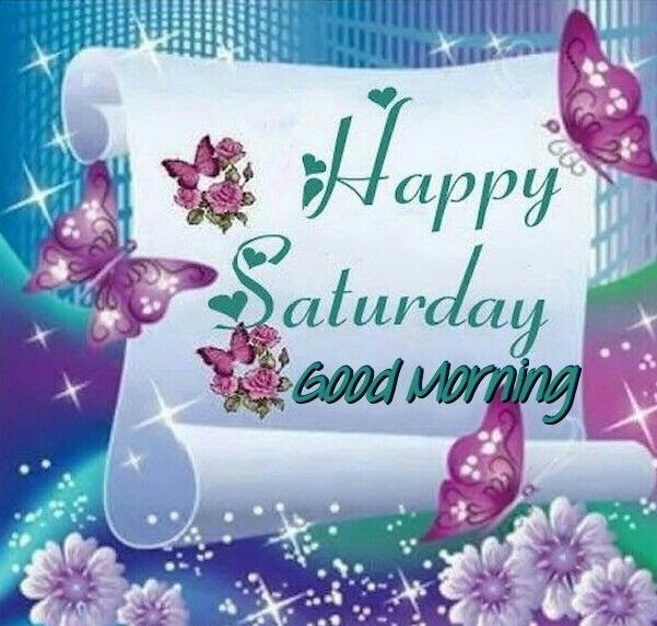 Happy Saturday Good Morning Pictures Photos And Images For
