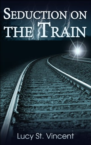 Seduction on the Train (Travel Gal Erotica) by Lucy St. Vincent