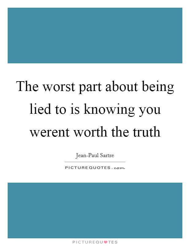 Quotes About Knowing The Truth Lying And Knowing The Truth Quotes
