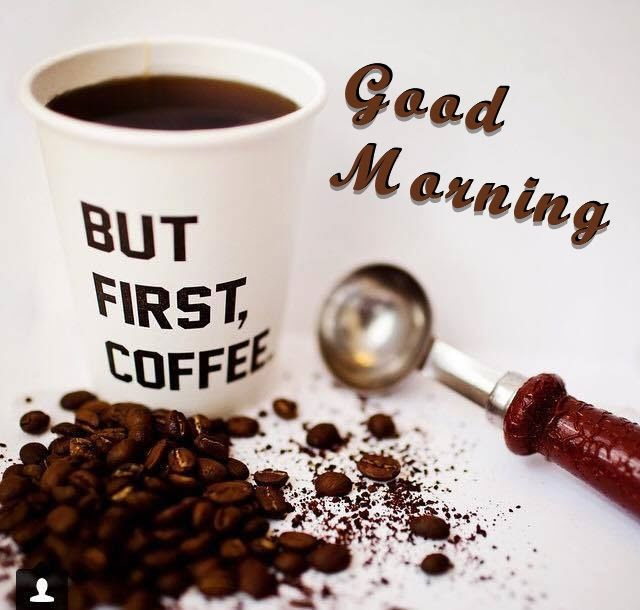 Good Morning But First Coffee Pictures Photos And Images For