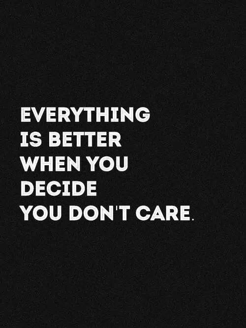 Dont Care Quotes Dont Care Sayings Dont Care Picture Quotes