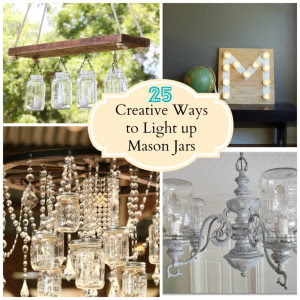 25 Creative Ways to Light up Mason Jars by: Katie of Upcycled Treasures