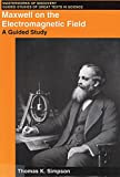 Maxwell on the Electromagnetic Field: A Guided Study (Masterworks of Discovery)