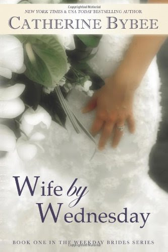Wife by Wednesday (Weekday Brides Series) by Catherine Bybee