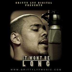 It Wont Be Long Mixtape By Jcole Hosted By Grittylyf Digital Presents