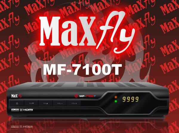 ATUALIZAÇÃO MAXFLY 7100T – 08/03/2014