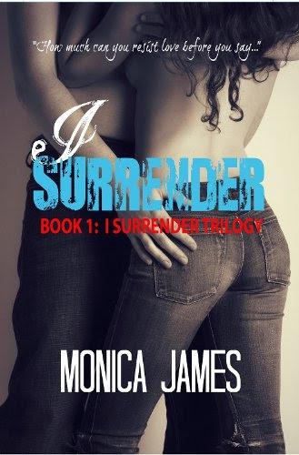 I Surrender (I Surrender Trilogy Book 1) by Monica James