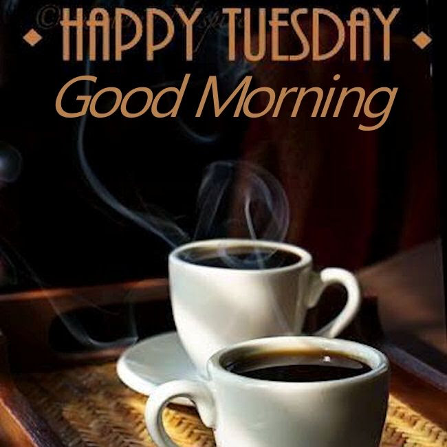 Happy Tuesday Good Morning With Coffee Pictures Photos And Images
