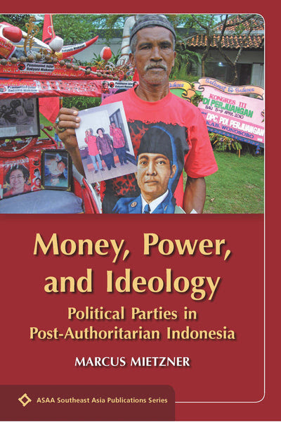 Money, Power, and Ideology: Political Parties in PostAuthoritarian In – NUS Press