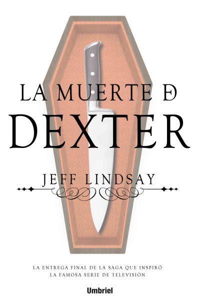 Resultado de imagen para La muerte de Dexter Jeff Lindsay