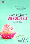 Sweetly, Deeply, Absolutely - Kira Archer