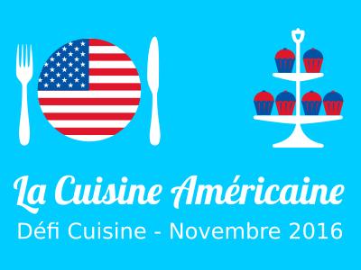Défi Cuisine : Cuisine Américaine