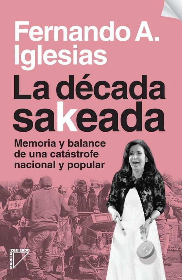 "Portada de ""La década sakeada"", de Fernando Iglesias (Margen Izquierdo)."