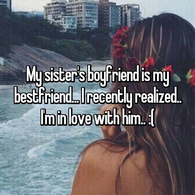 Im In Love With My Sisters Boyfriend She Has No Idea