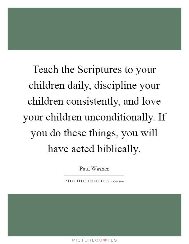 Teach The Scriptures To Your Children Daily Discipline Your