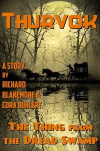 The Thing from the Dread Swamp by Richard Blakemore and Cora Buhlert