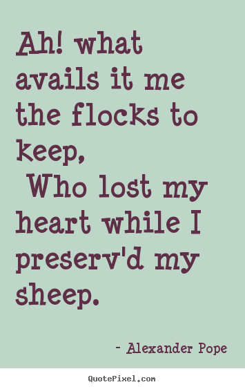 Ah What Avails It Me The Flocks To Keep Who Lost My Heart