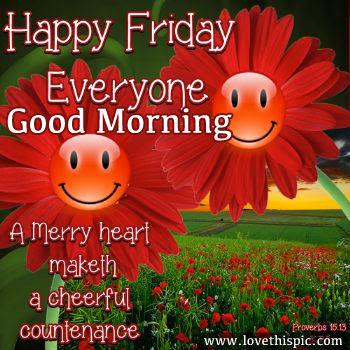Happy Friday Everyone Good Morning Pictures Photos And Images