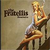 Fratellis - Henrietta