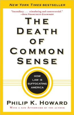 The Death Of Common Sense How Law Is Suffocating America