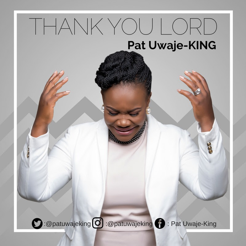 thank-you-lord-pat-uwaje-king-patuwajeking