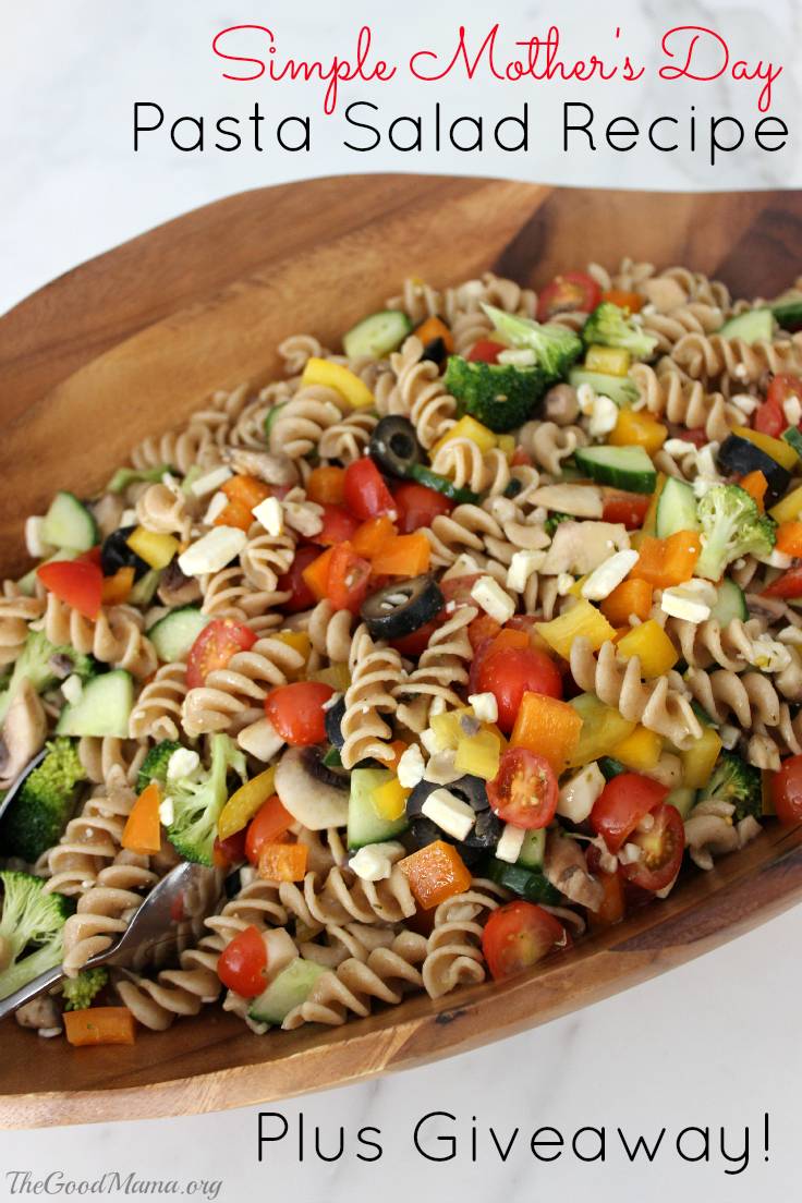 Simple Mothers Day Pasta Salad Recipe Giveaway The Good Mama
