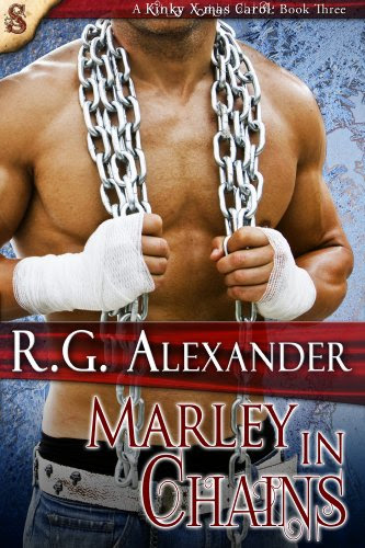Marley in Chains (The Smutketeers Present: A Kinky Christmas Carol!) by R.G. Alexander