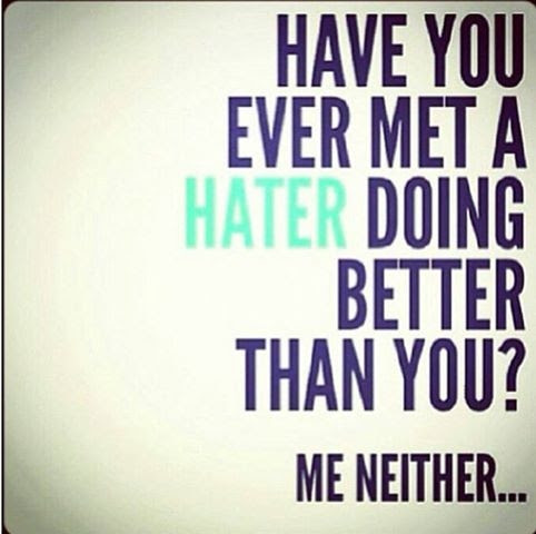 Have You Met A Hater Doing Better Than You Pictures Photos And