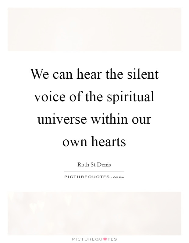 We Can Hear The Silent Voice Of The Spiritual Universe Within