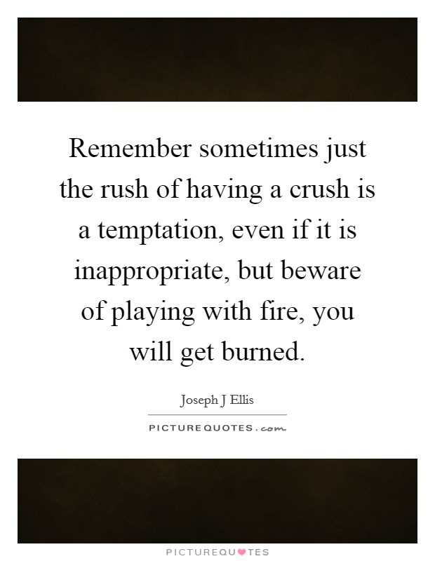 Playing With Fire Quotes Sayings Playing With Fire Picture Quotes
