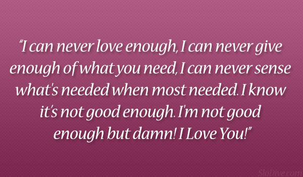 Quotes About Love Not Being Enough 47 Quotes