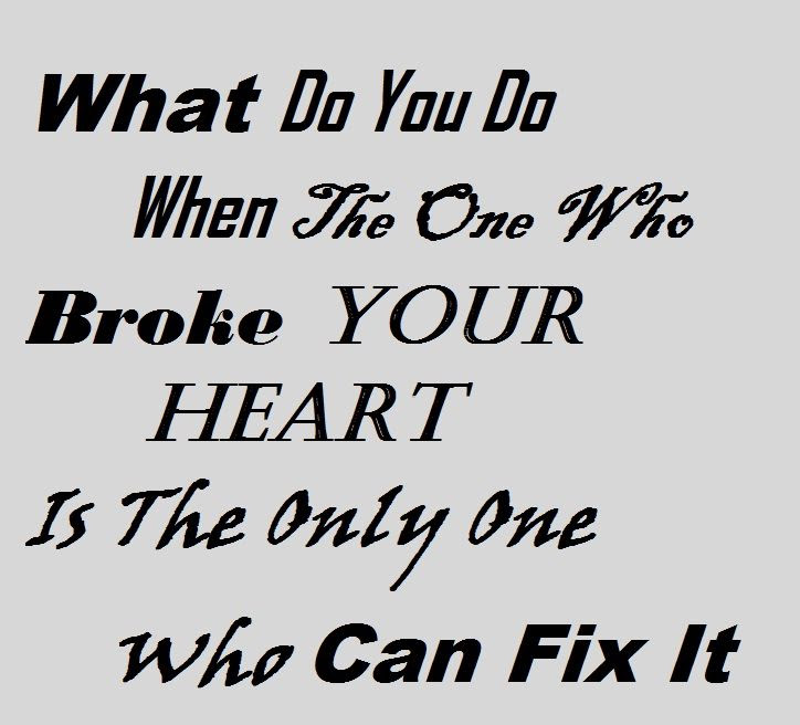 Quotes About Mend Your Heart 20 Quotes