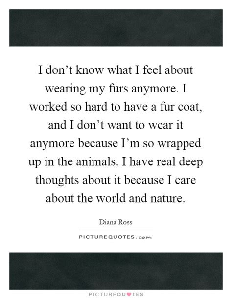 Dont Know What I Want Anymore Quotes